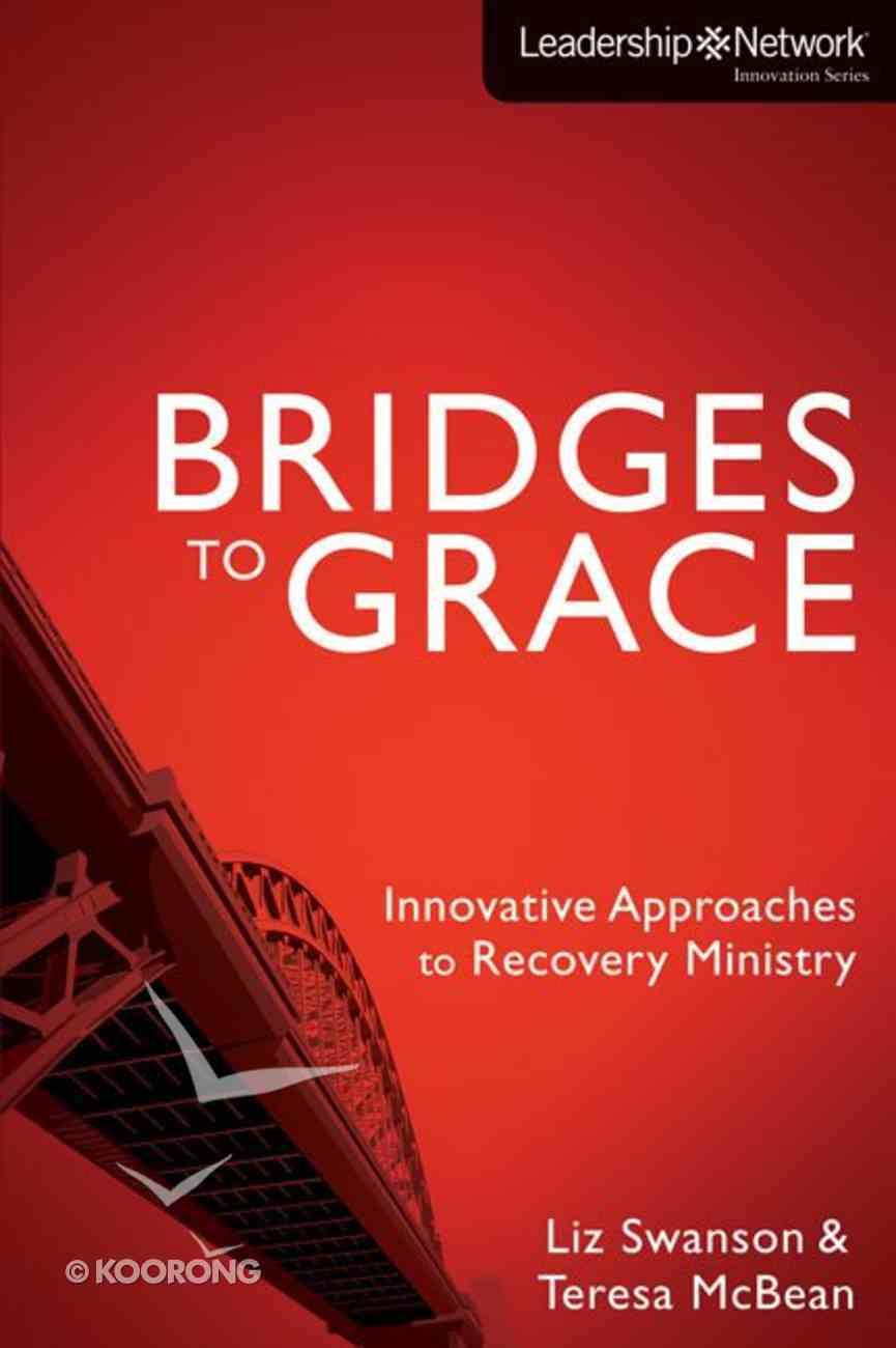 Bridges to Grace (Leadership Network Innovation Series) Paperback