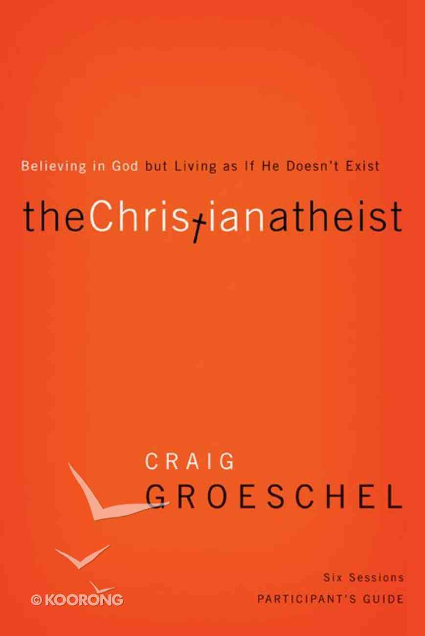 The Christian Atheist (Participant's Guide) Paperback