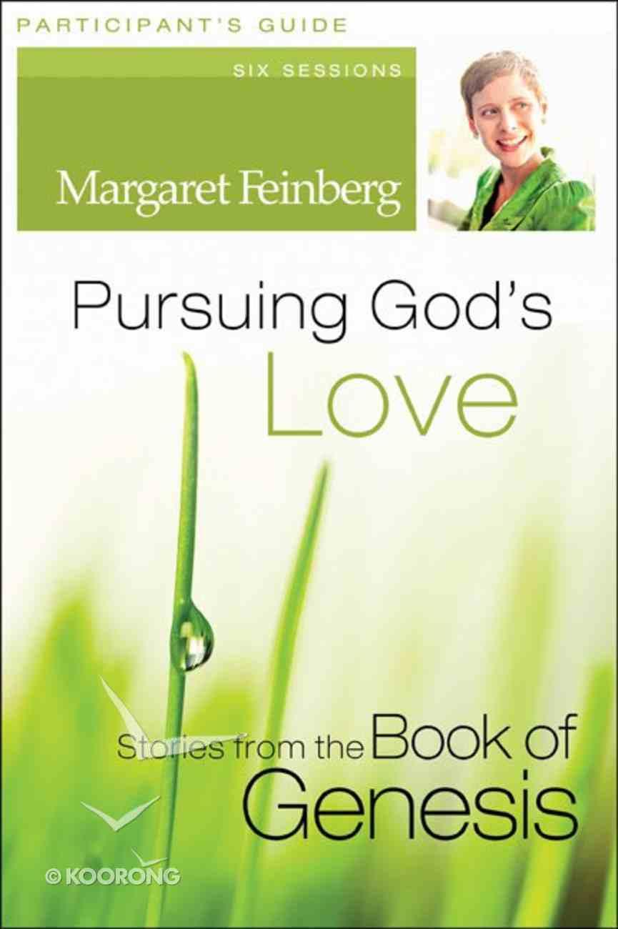 Pursuing God's Love (Participant's Guide) Paperback