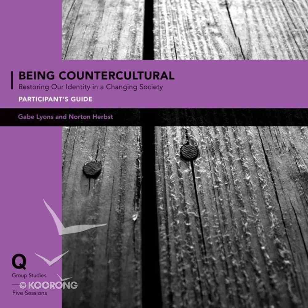 Being Countercultural (Participants Guide) (Q Society Room Series) Paperback
