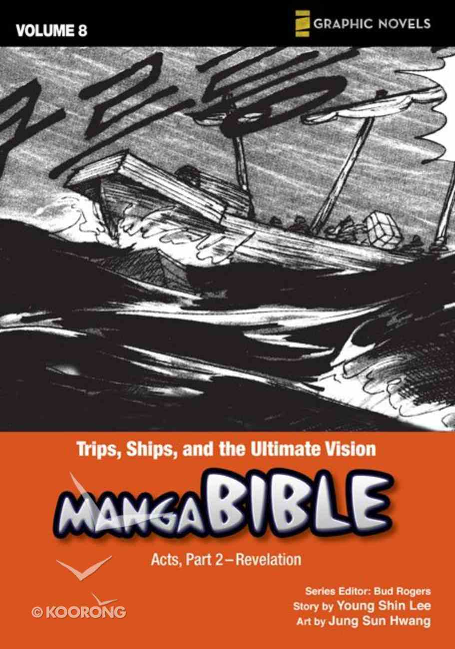 Trips, Ships, and the Ultimate Vision (#08 in Manga Bible Series) Paperback