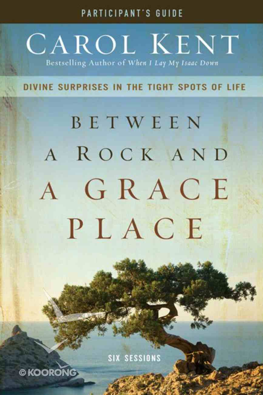 Between a Rock and a Grace Place (Participant's Guide) Paperback