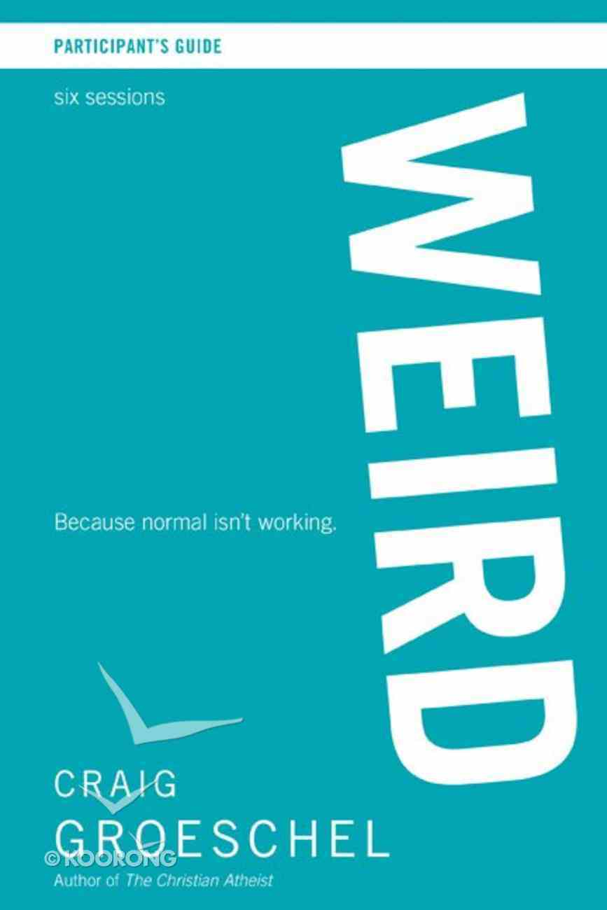 Weird (Participant's Guide) Paperback