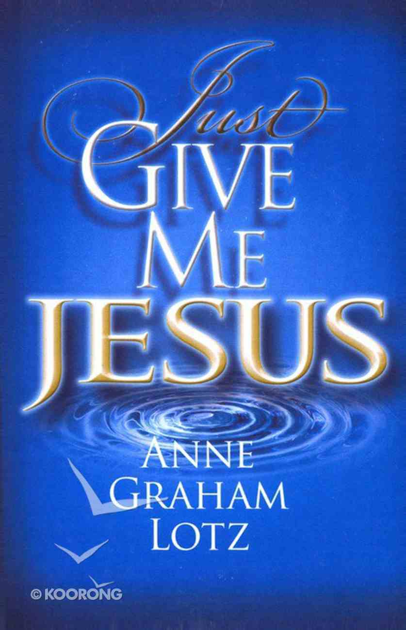 Just Give Me Jesus (Large Print) Paperback
