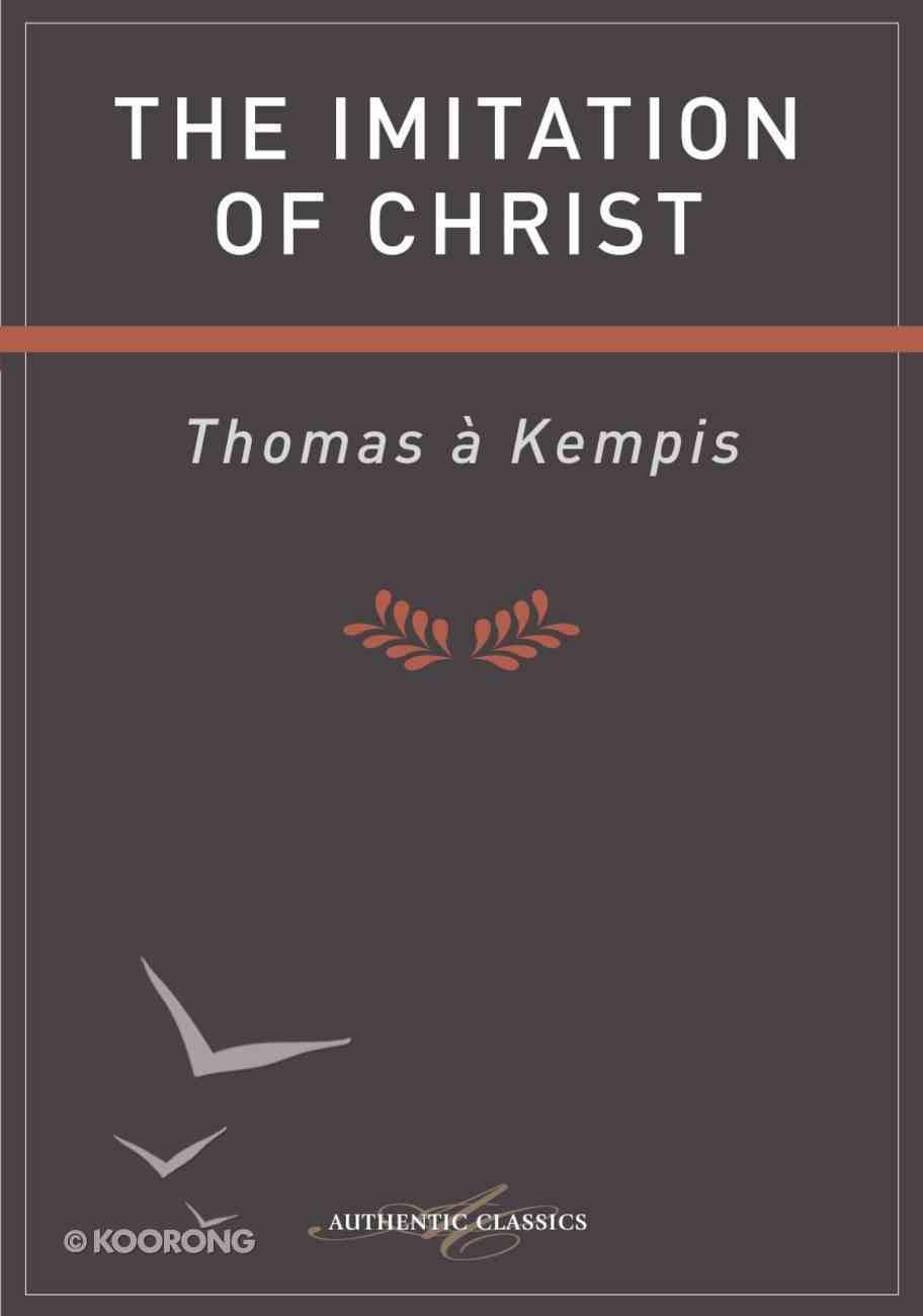 The Imitation of Christ (Authentic Digital Classics Series) eBook