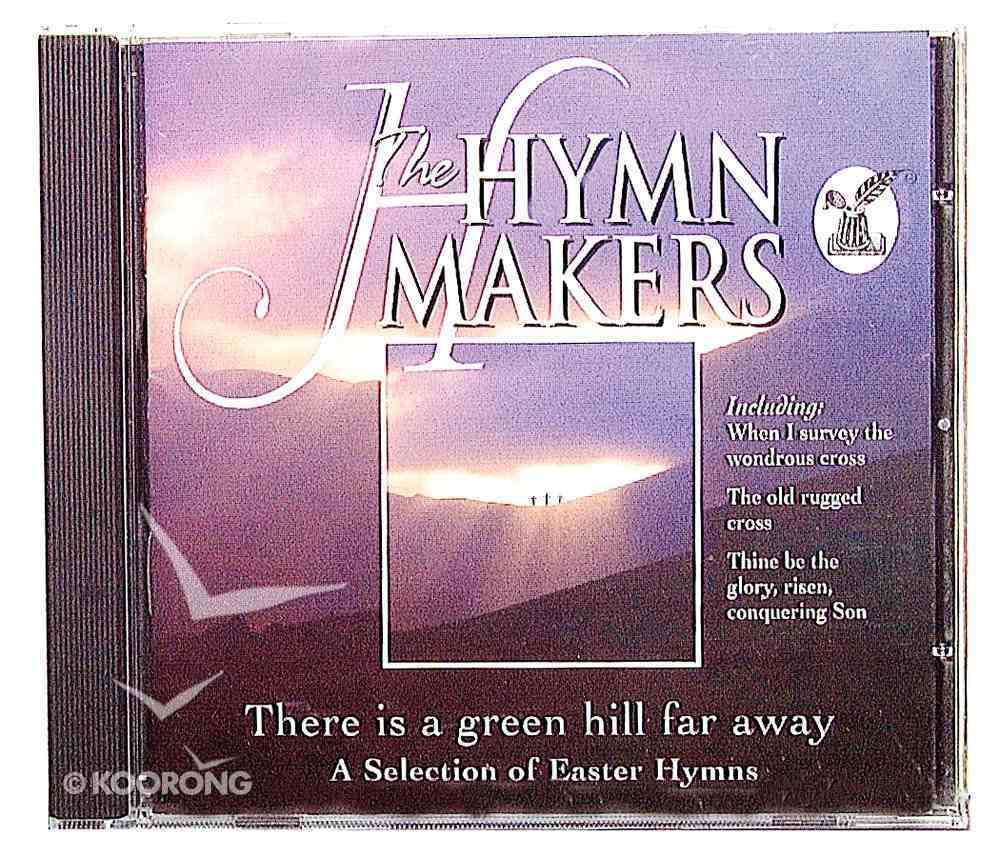 There is a Green Hill Far Away (Hymn Makers Series) CD