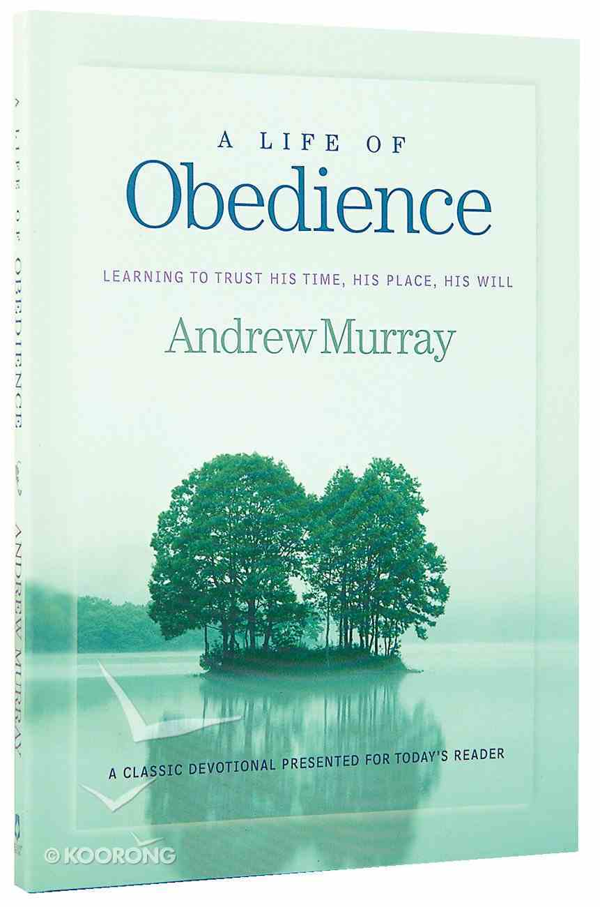 A Life of Obedience (Bethany Murray Classics Series) Paperback