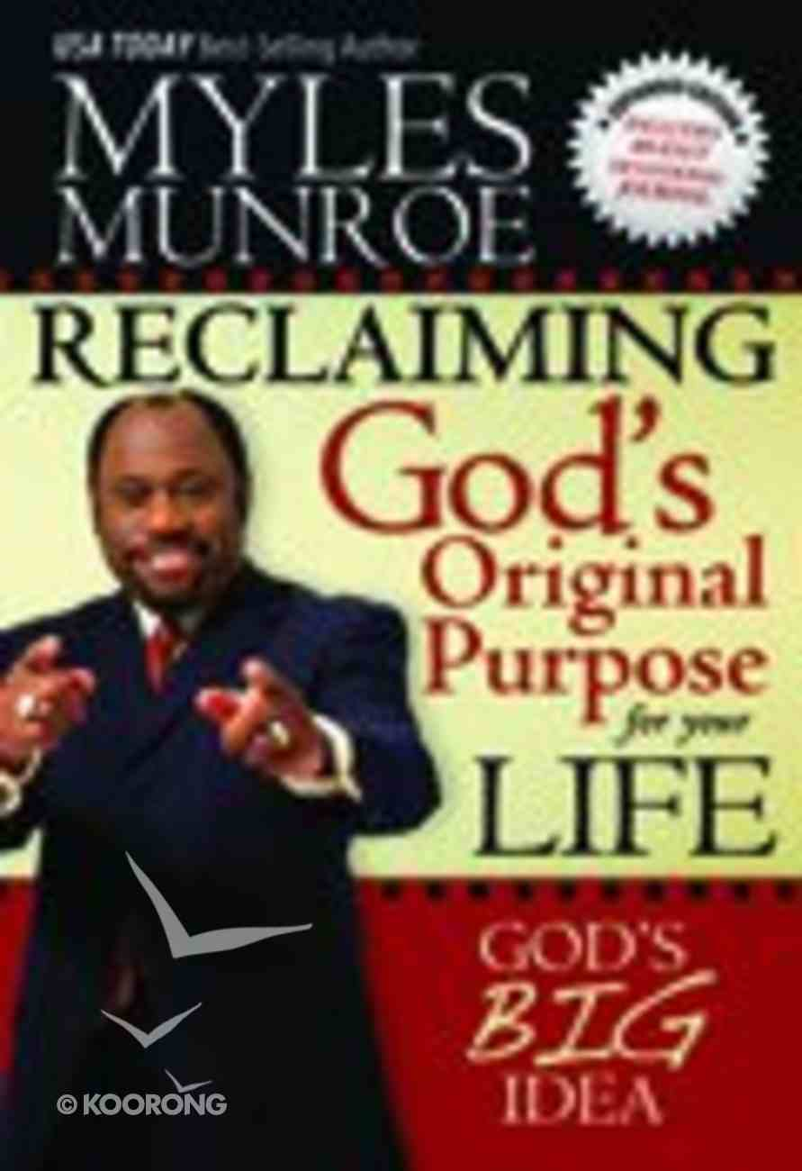 Reclaiming God's Original Purpose For Your Life Paperback