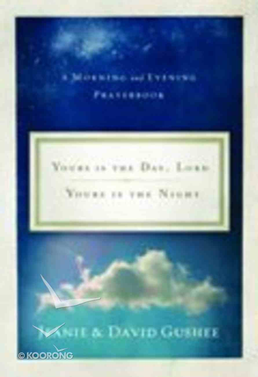 Yours is the Day, Lord, Yours is the Night Hardback