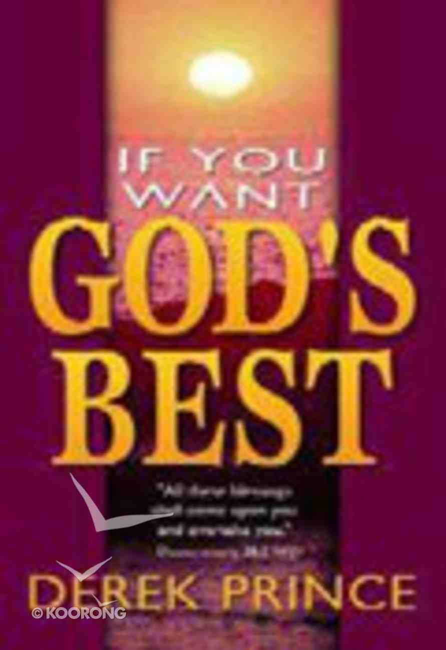 If You Want Gods Best Paperback