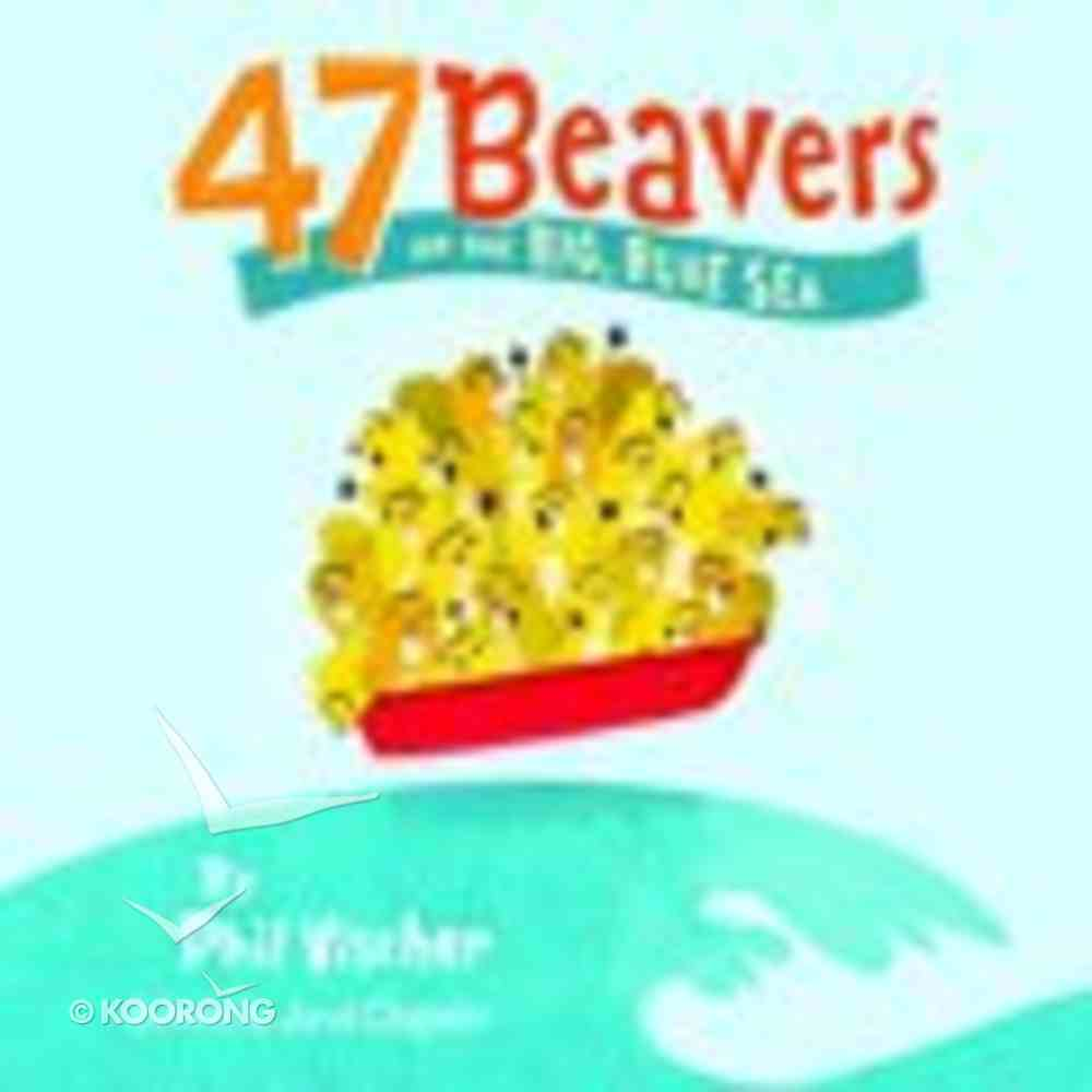 47 Beavers on the Big Blue Sea Paperback