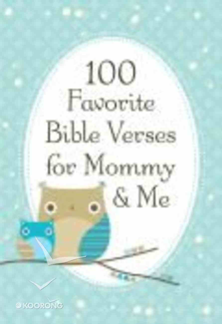 100 Favorite Bible Verses For Mommy and Me Hardback