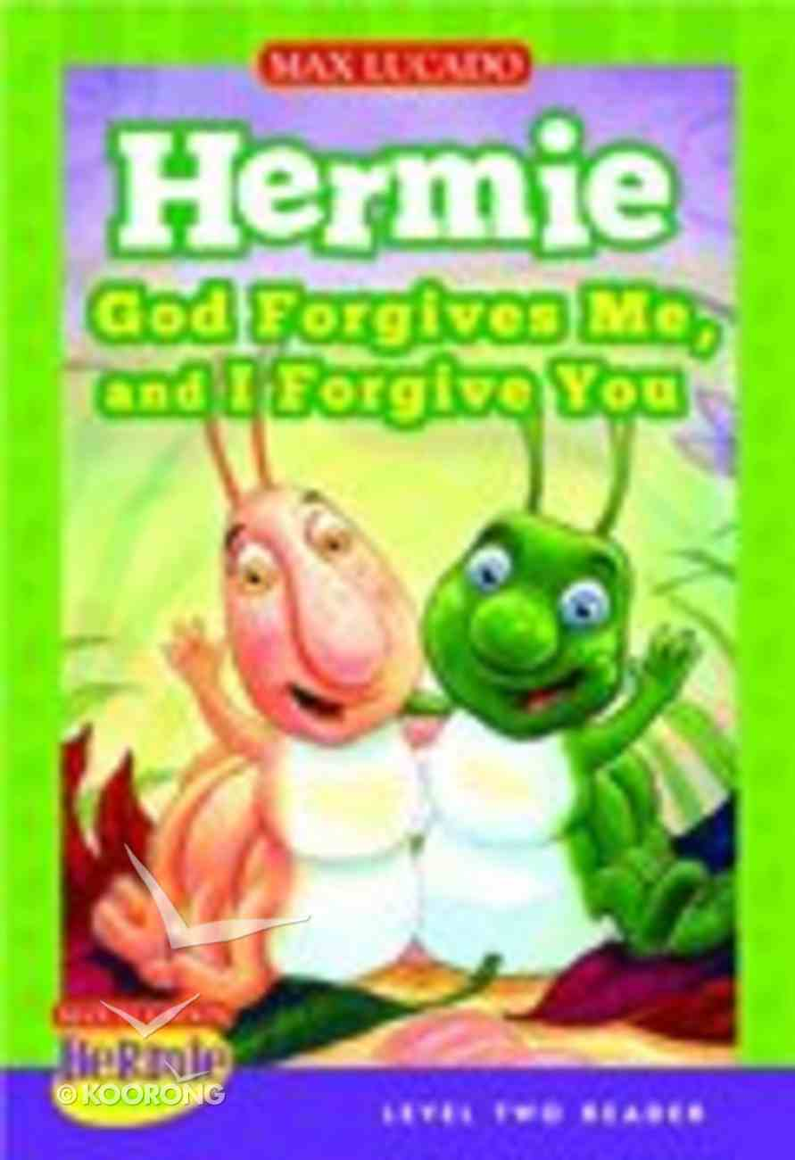 God Forgives Me and I Forgive You (Level Two Reader) (Hermie And Friends Series) Hardback
