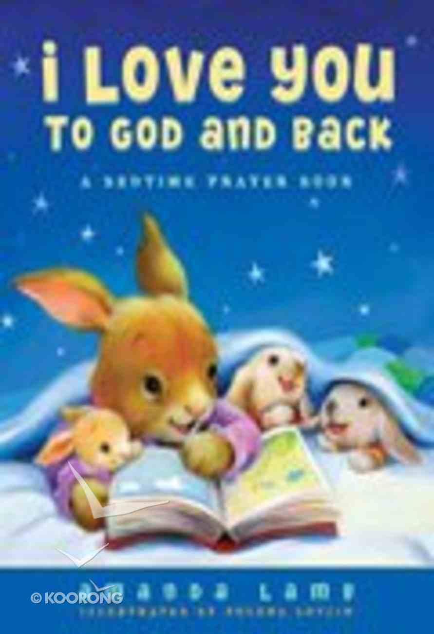 I Love You to God and Back Hardback