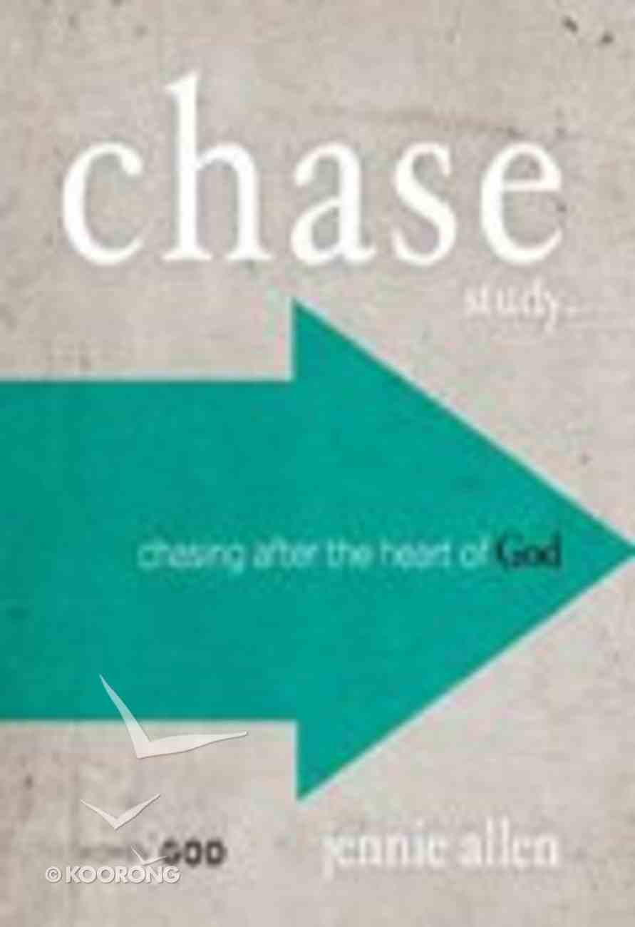 Chase: Chasing After the Heart of God (Study Guide) Paperback