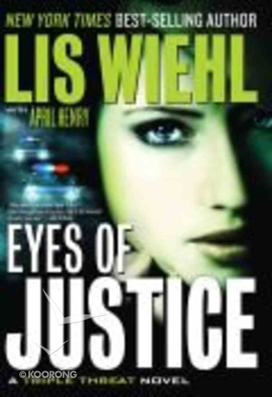 Eyes of Justice (#04 in A Triple Threat Novel Series) Hardback