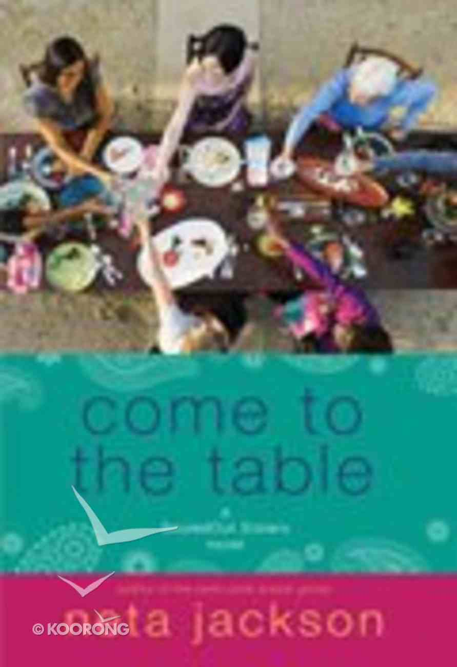 Come to the Table (#02 in Souledout Sisters Series) Paperback