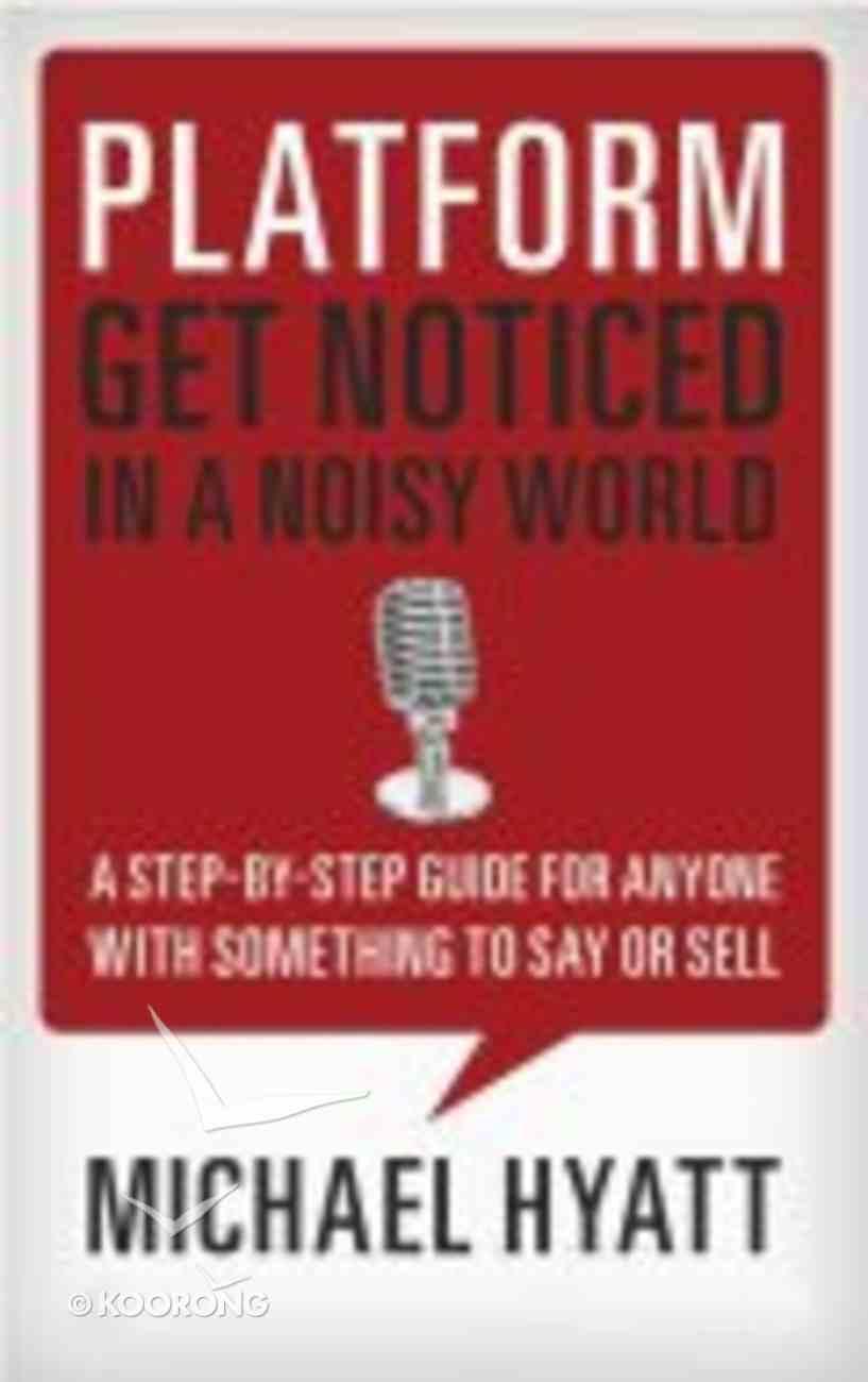 Platform: Get Noticed in a Noisy World Hardback