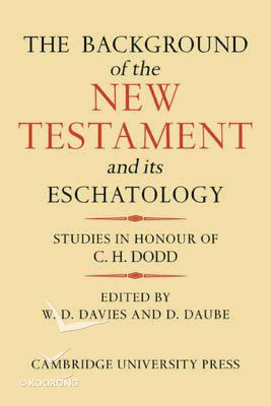 The Background of the New Testament and Its Eschatology Paperback
