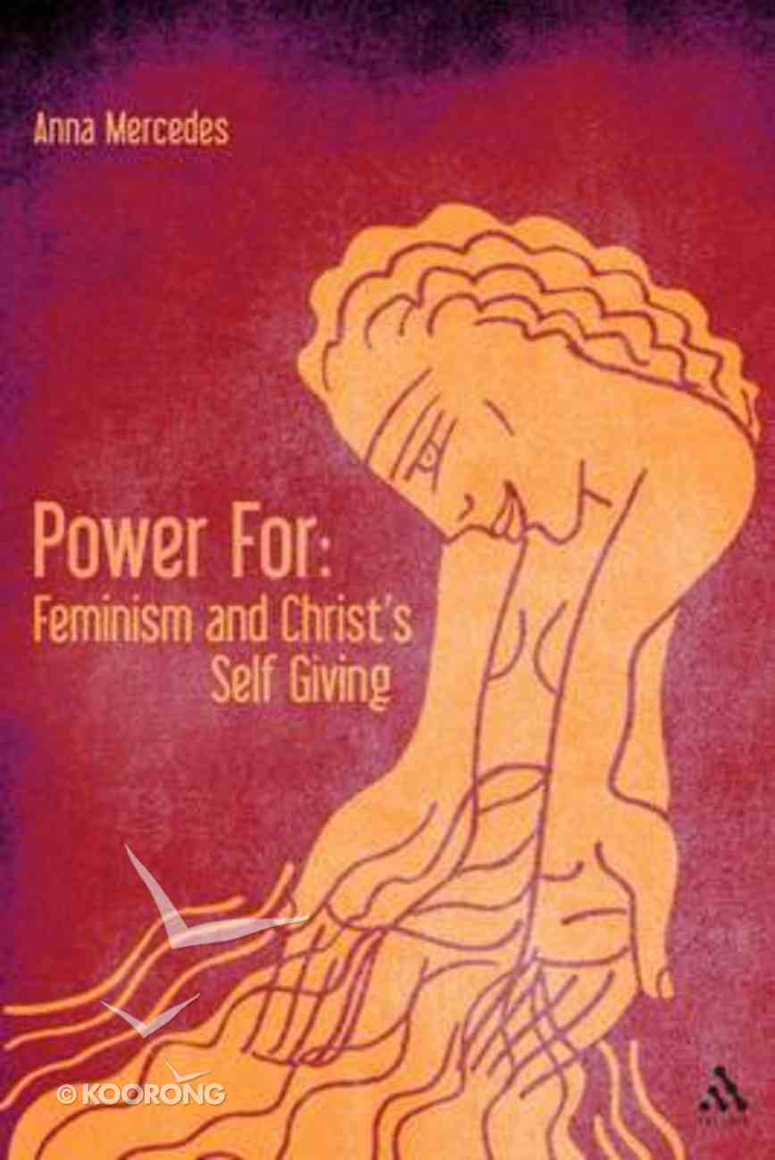 Power For: Feminism and Christ's Self Giving Paperback