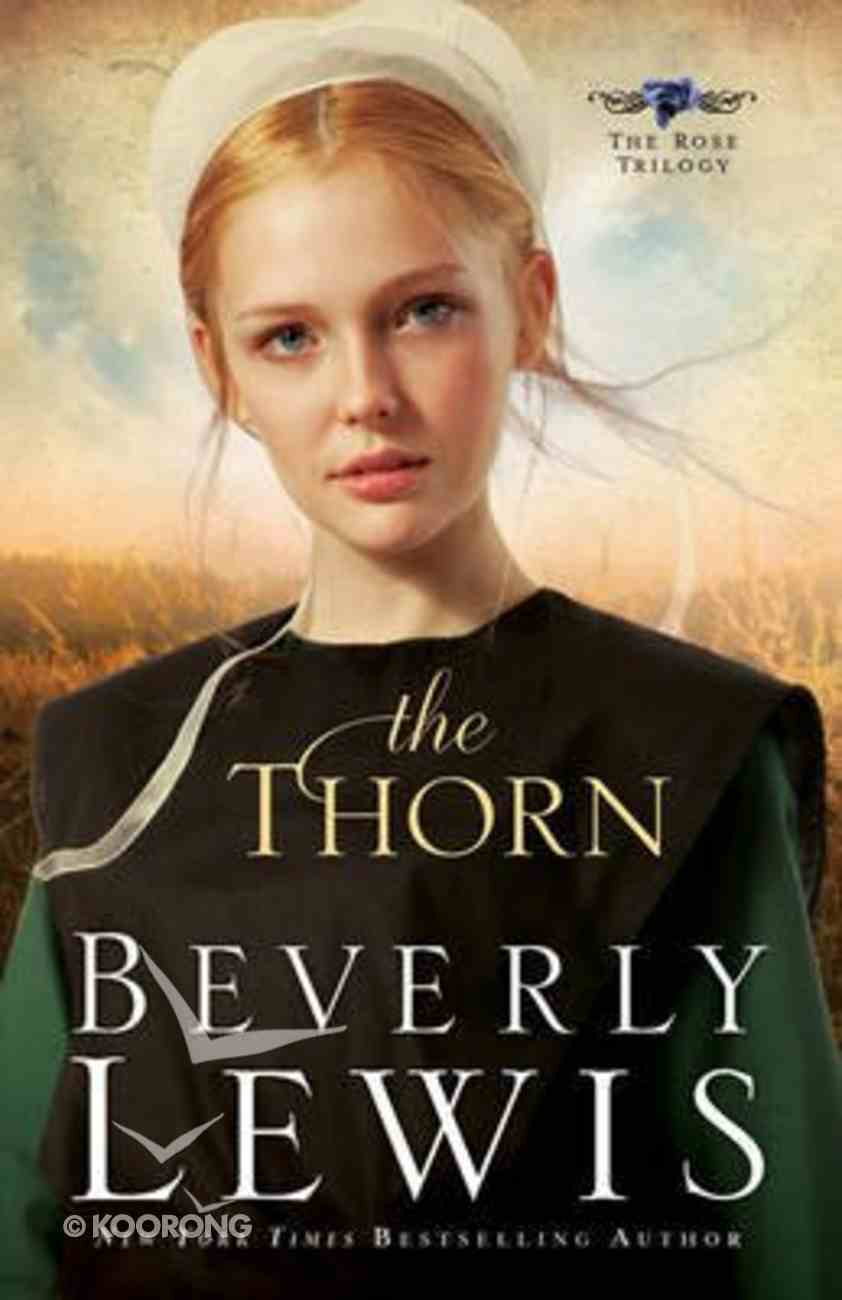 The Thorn (#01 in The Rose Trilogy Series) Hardback