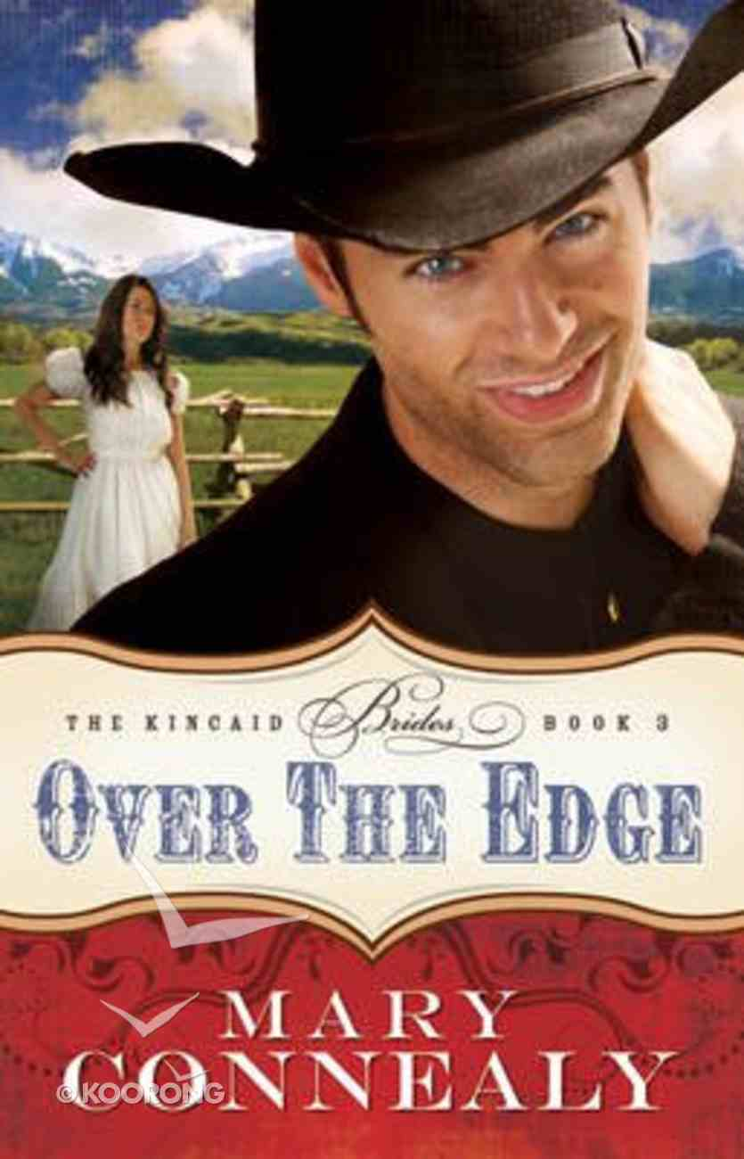 Over the Edge (#03 in The Kincaid Brides Series) Paperback
