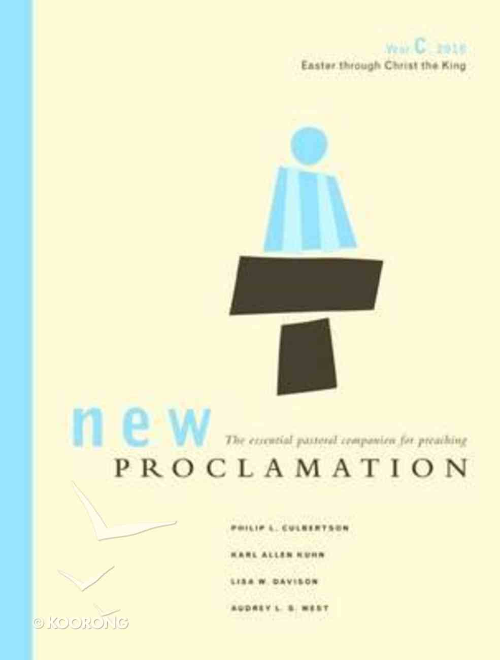 New Proclamation (Year C, 2010, Easter To The King) Paperback