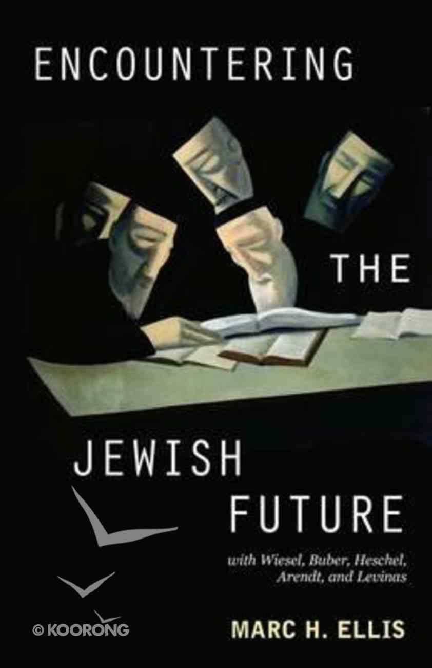 Encountering the Jewish Future Paperback
