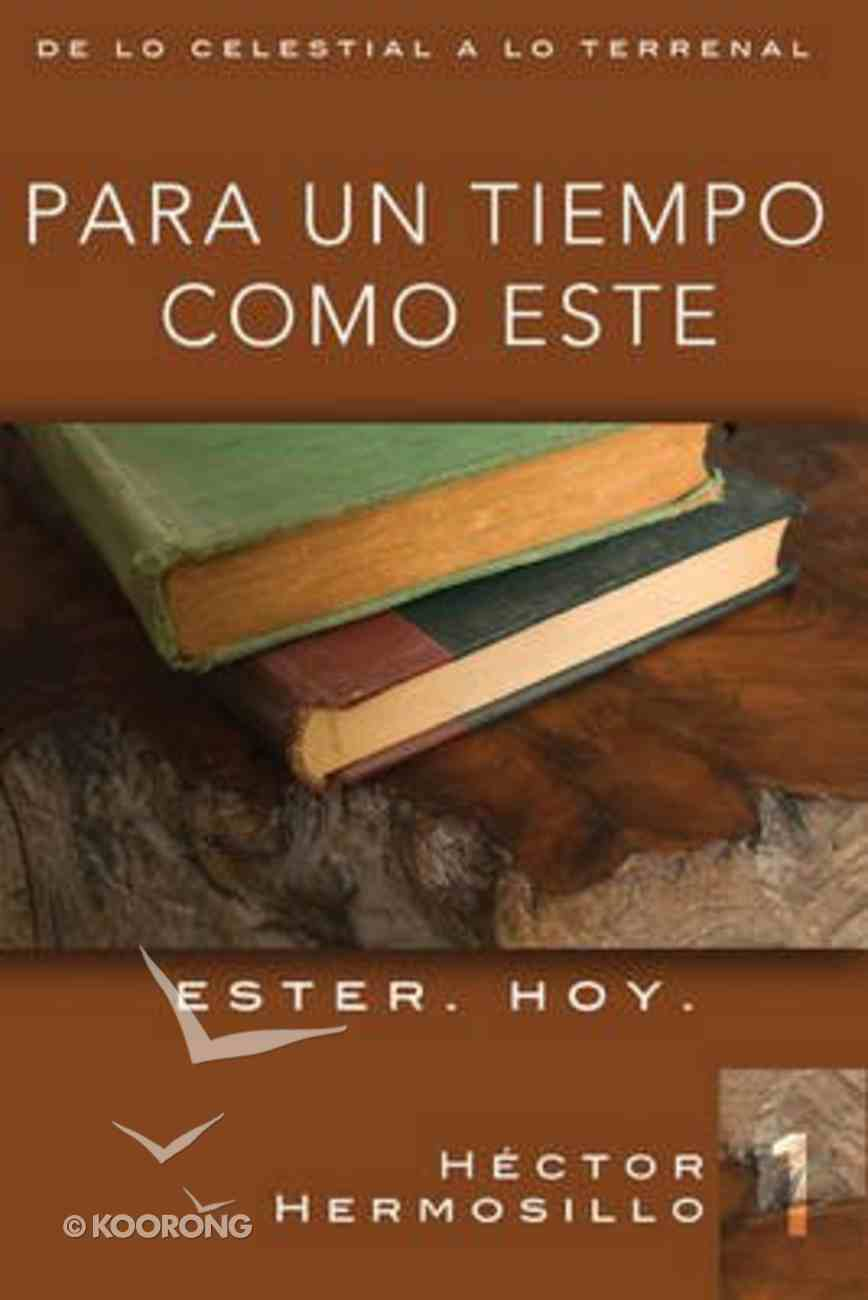 Para Un Tiempo Como Este (For Such A Time As This) Paperback