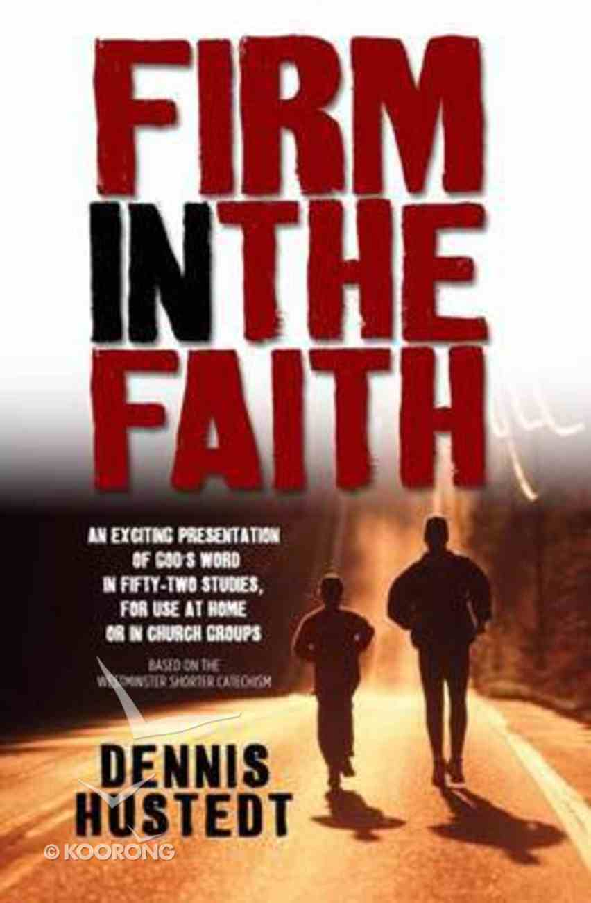 Firm in the Faith Paperback