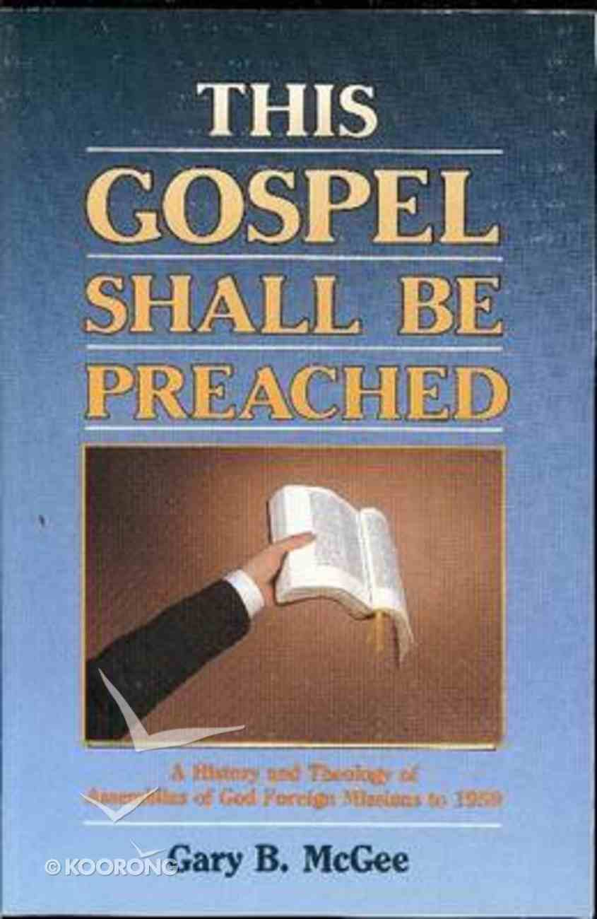 This Gospel Shall Be Preached Paperback