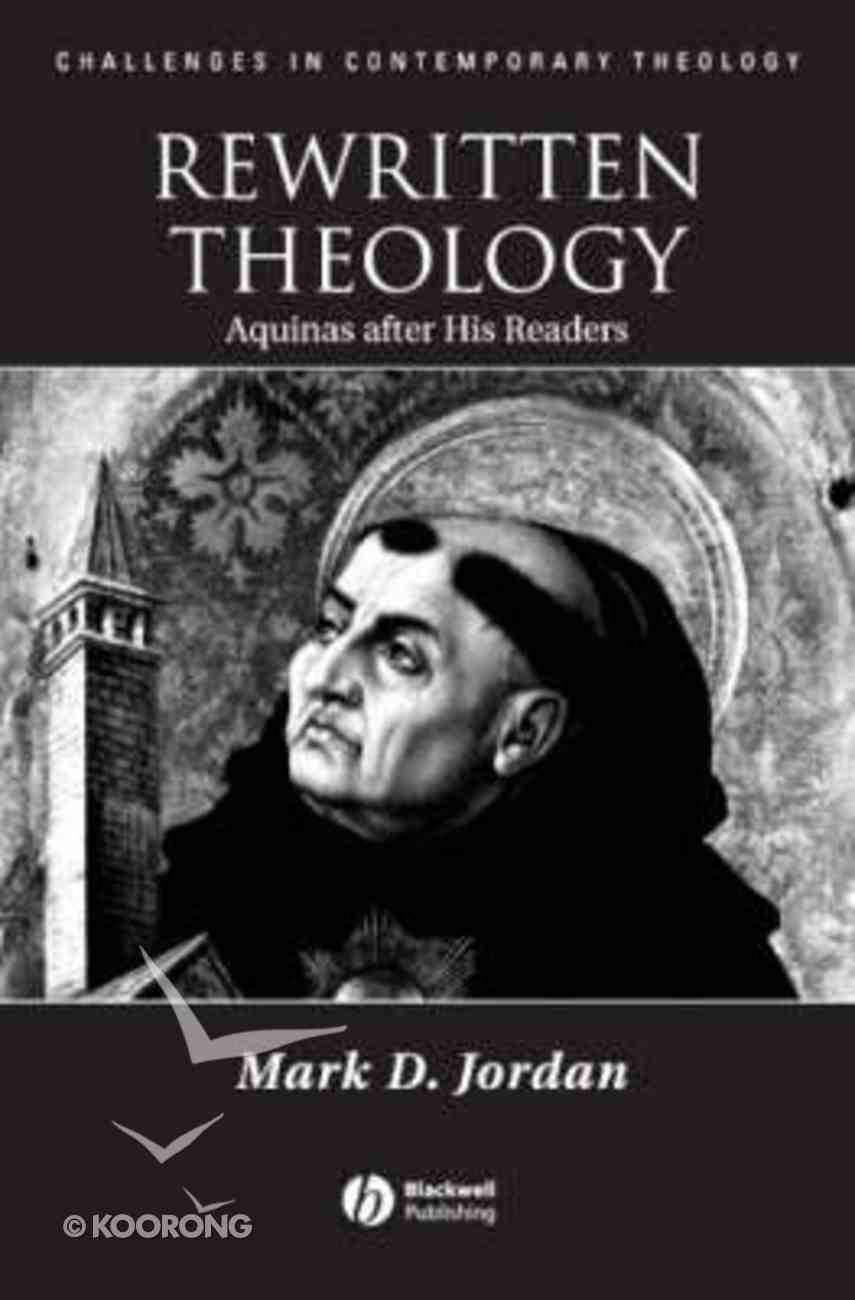 Rewritten Theology: Aquinas After His Readers Paperback