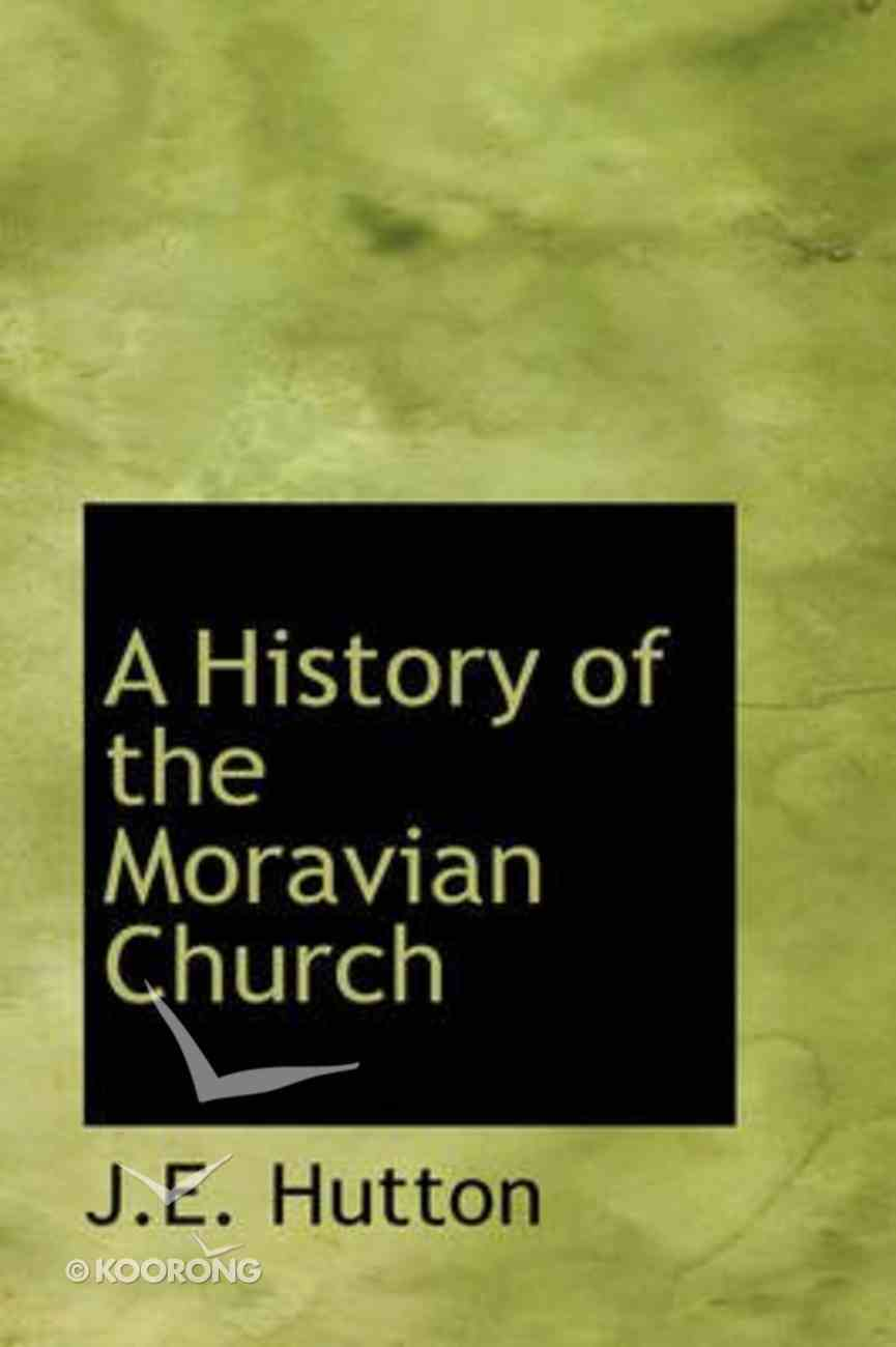 A History of the Moravian Church Paperback