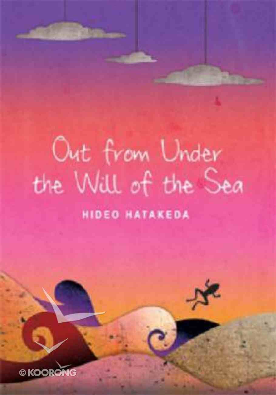 Out From Under the Will of the Sea Paperback