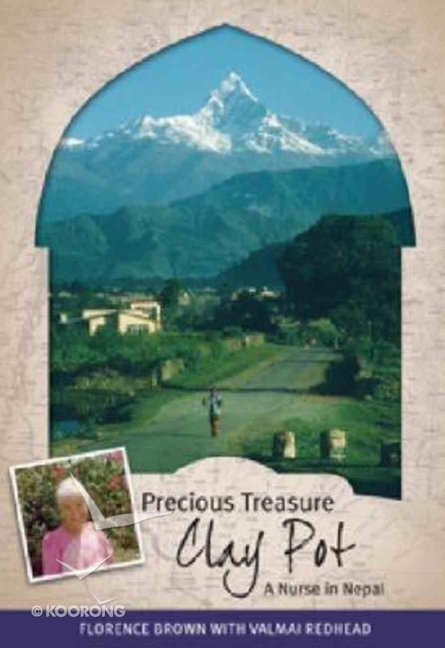 Precious Treasure, Clay Pot: A Nurse in Nepal Paperback