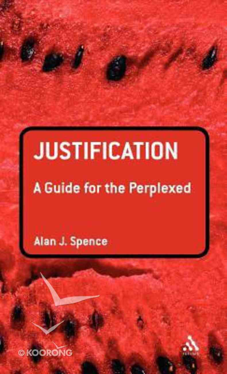 Justification (Guides For The Perplexed Series) Hardback