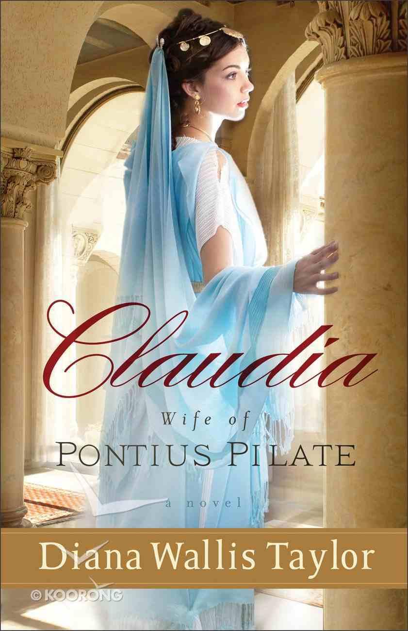 Claudia, Wife of Pontius Pilate Paperback