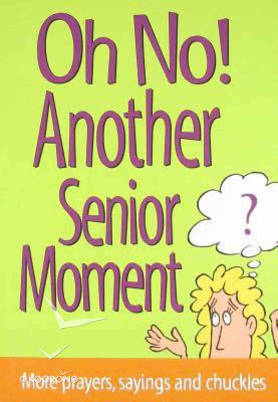 Oh No Another Senior Moment Paperback
