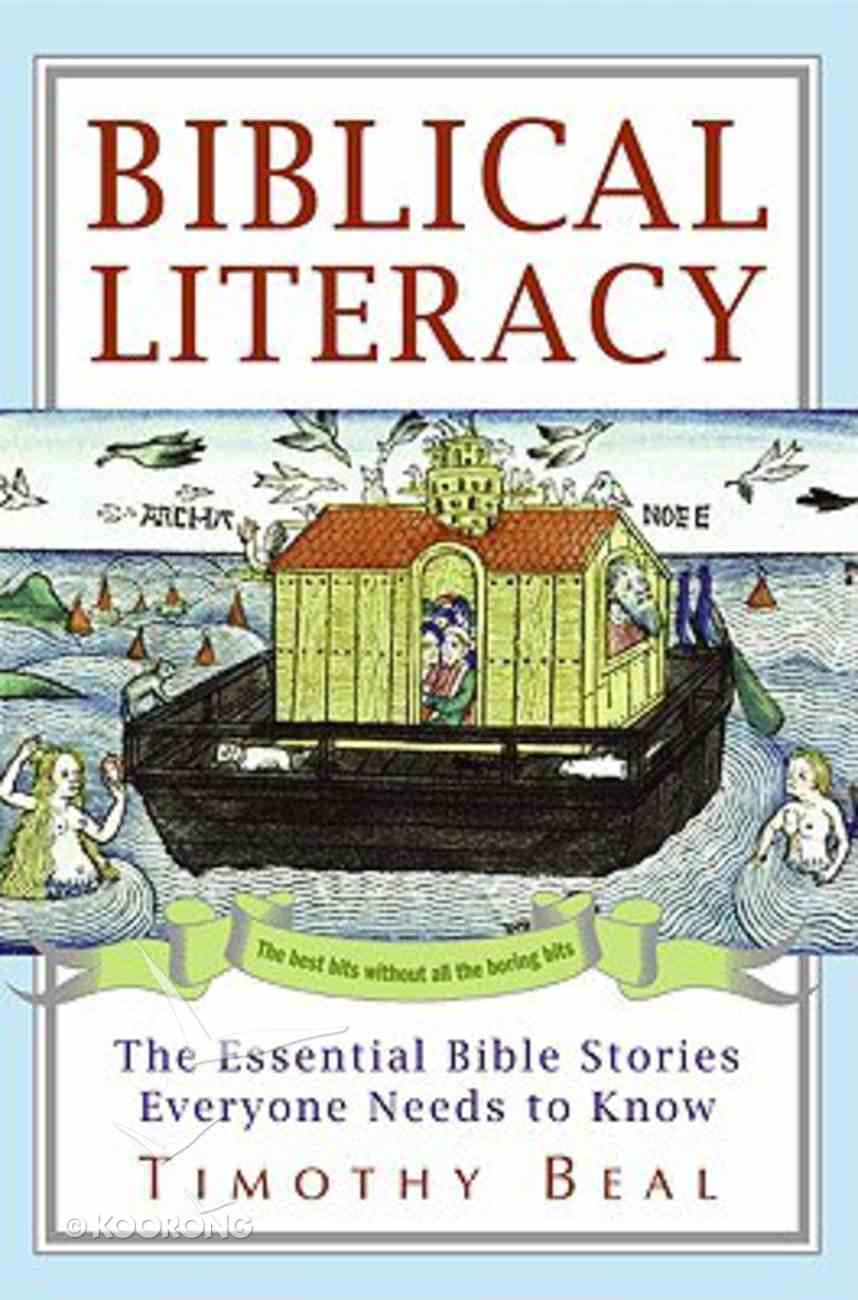 Biblical Literacy: The Essential Bible Stories Everyone Needs to Know Hardback