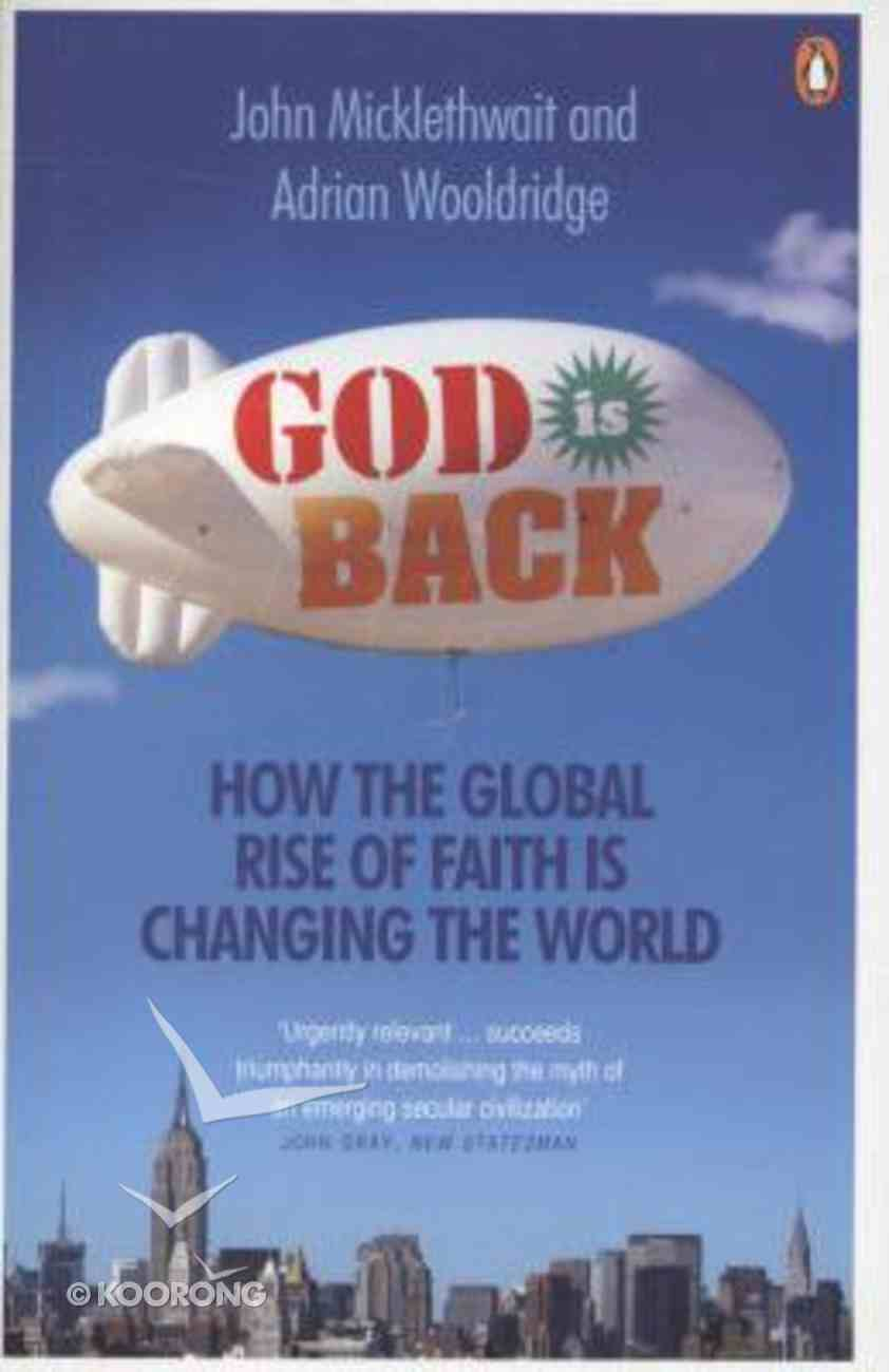 God is Back: How the Global Rise of Faith is Changing the World Paperback