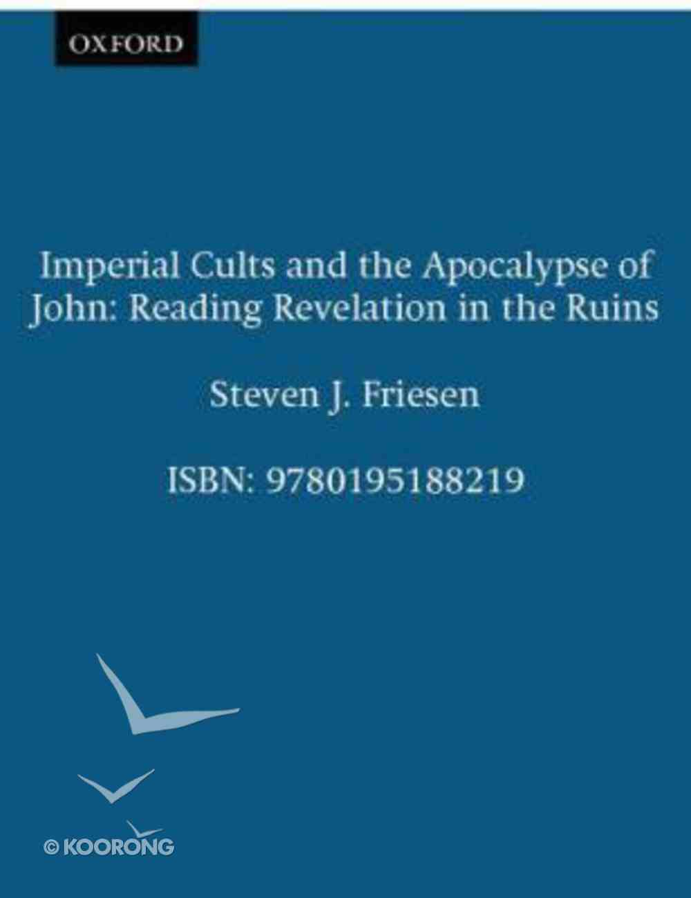 Imperial Cults and the Apocalypse of John Paperback
