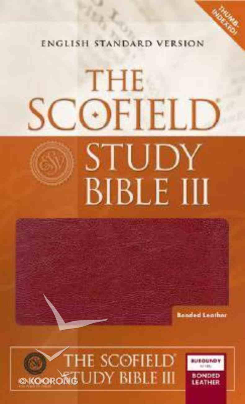 ESV Scofield Study Bible III Burgundy Thumb-Indexed Bonded Leather