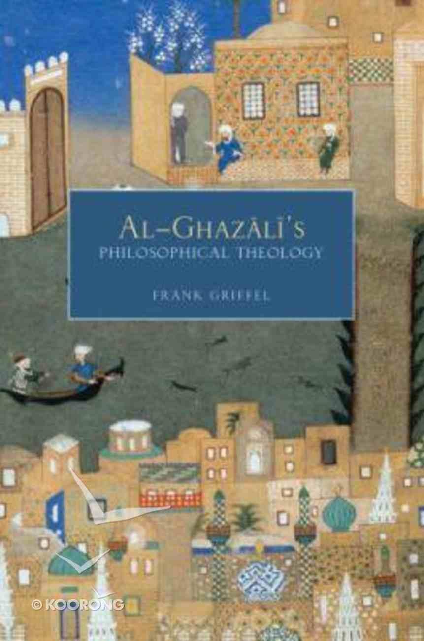 Al- Ghazali's Philosophical Theology Hardback