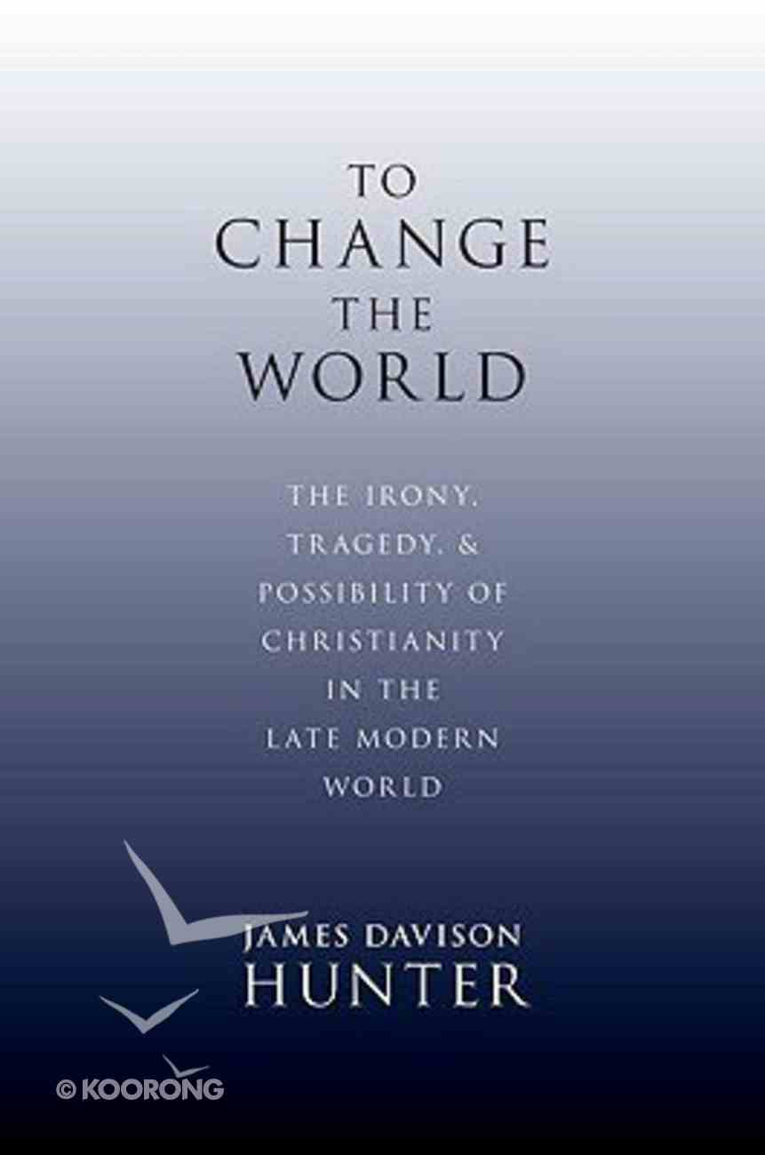 To Change the World Hardback