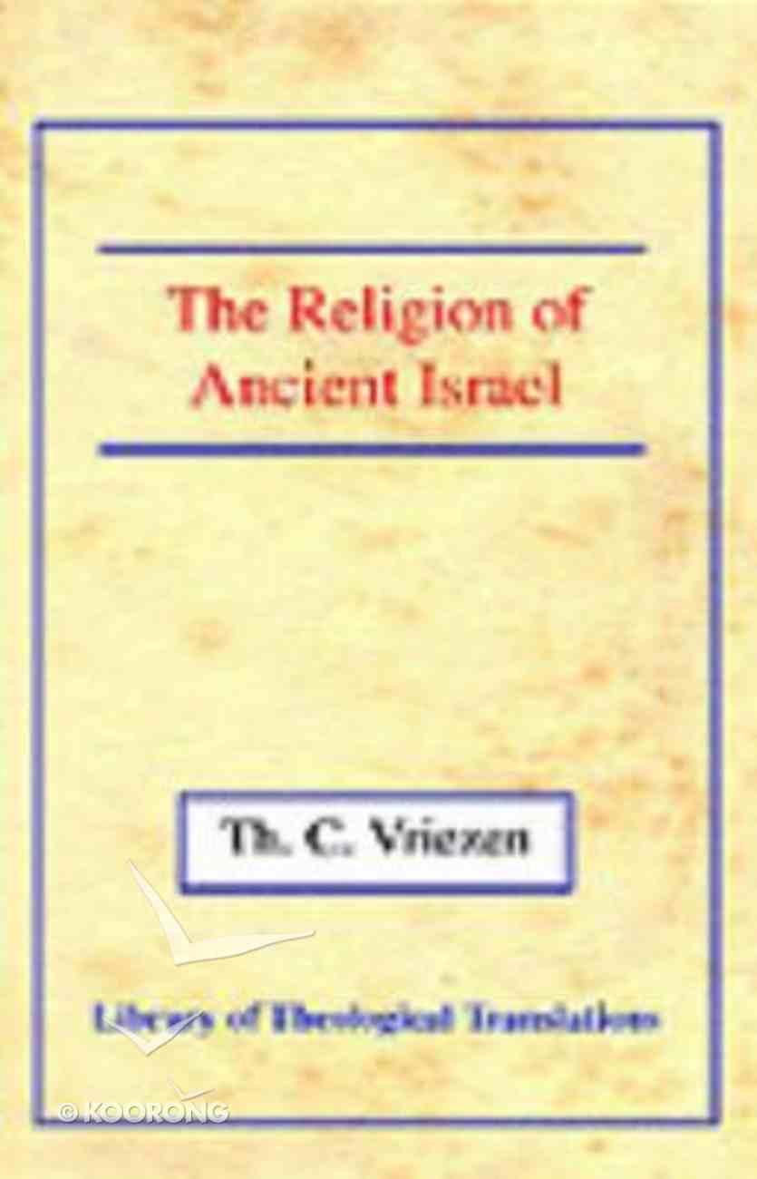 The Religion of Ancient Israel Hardback