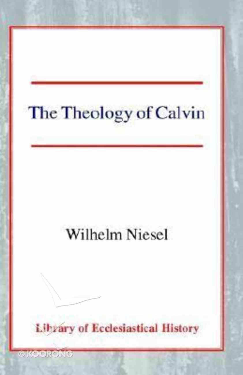 The Theology of Calvin Hardback