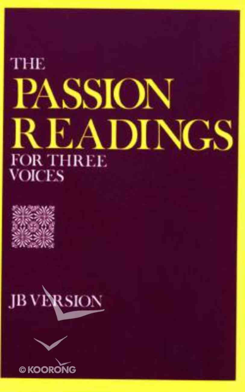 The Passion Readings For Three Voices Paperback