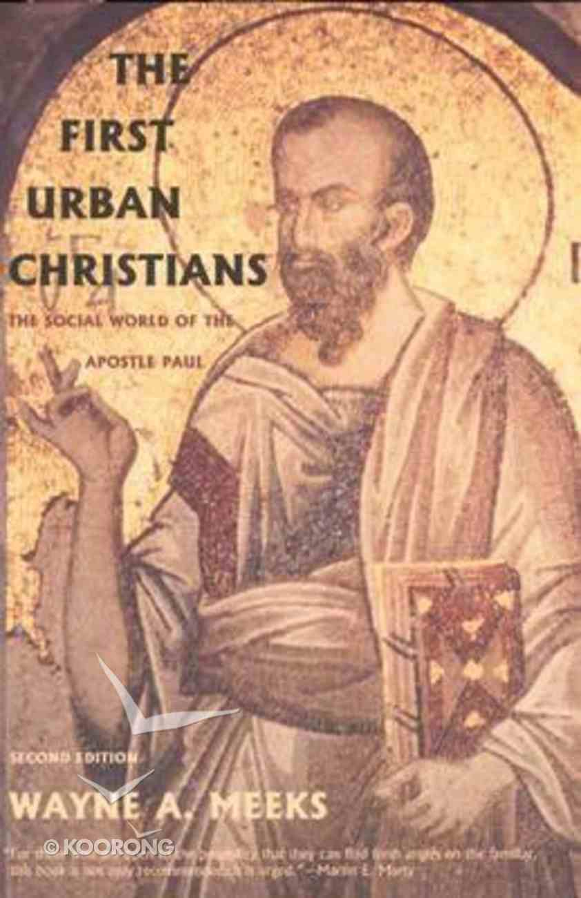 The First Urban Christians (2nd Ed) Paperback