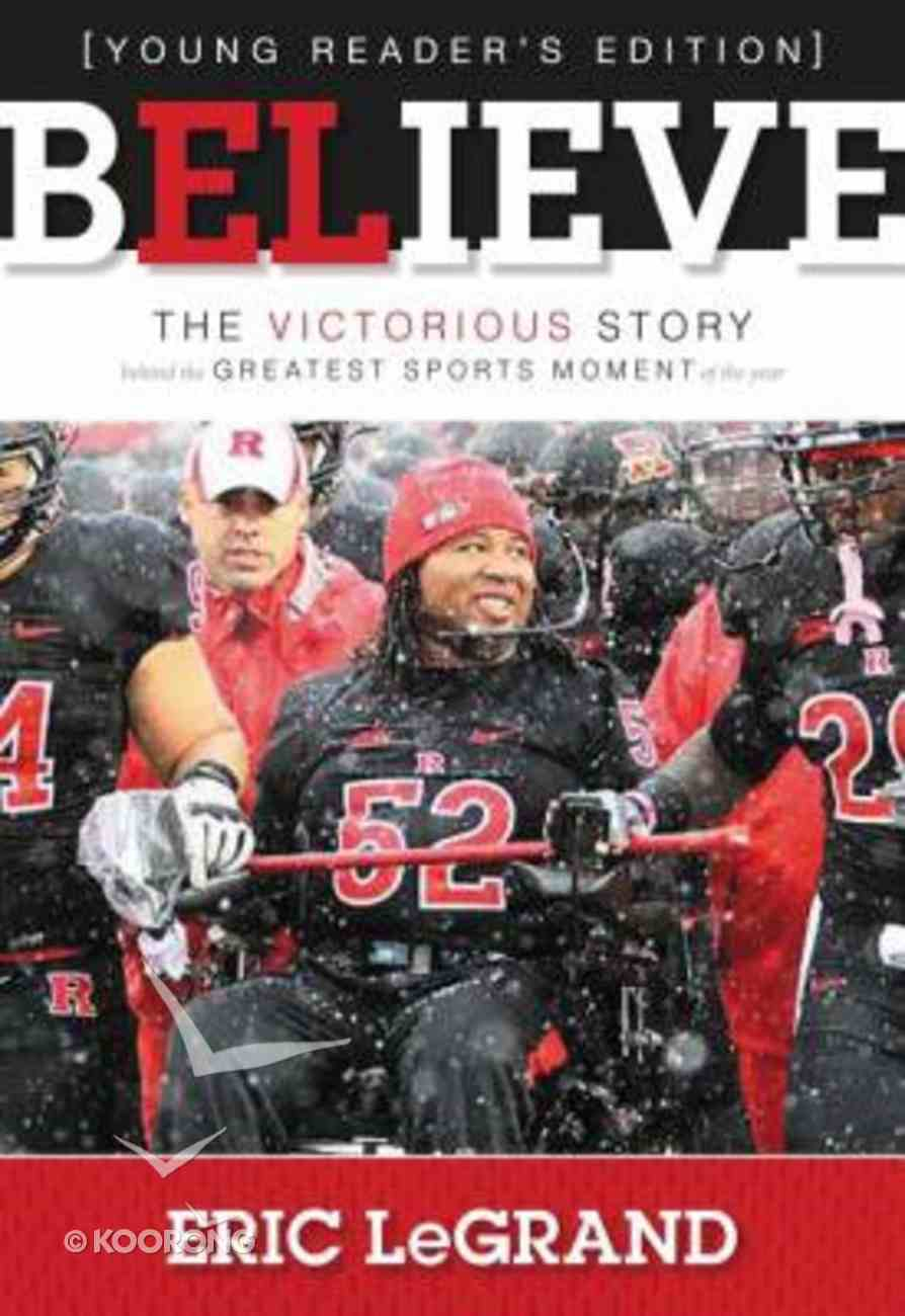 Believe - the Victorious Story Behind the Greatest Sports Moment of the Year (Young Readers Edition Series) Hardback