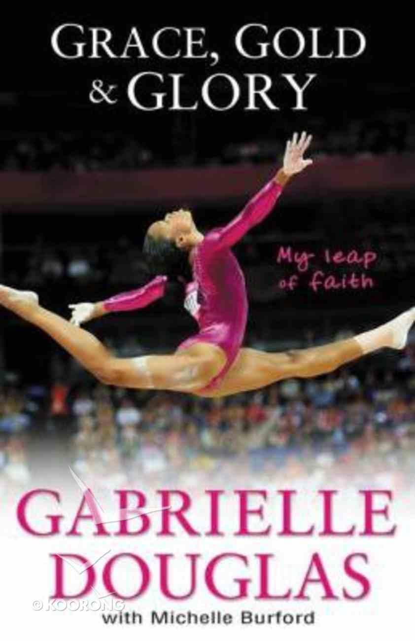 Grace, Gold and Glory: My Leap of Faith Hardback